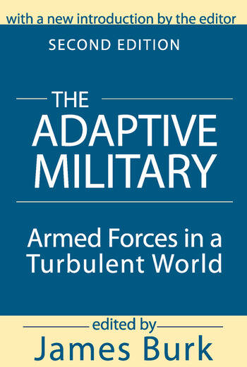 The Adaptive Military Armed Forces in a Turbulent World book cover