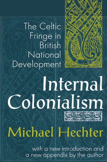 Internal Colonialism The Celtic Fringe in British National Development book cover