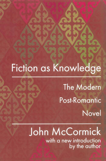 Fiction as Knowledge Modern Post-romantic Novel book cover