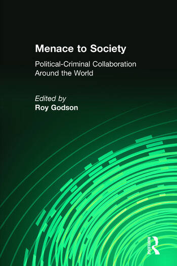 Menace to Society Political-criminal Collaboration Around the World book cover