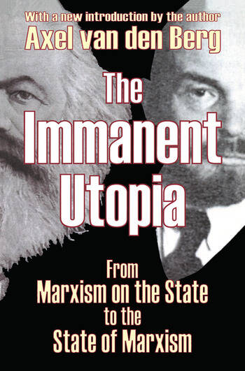 The Immanent Utopia From Marxism on the State to the State of Marxism book cover
