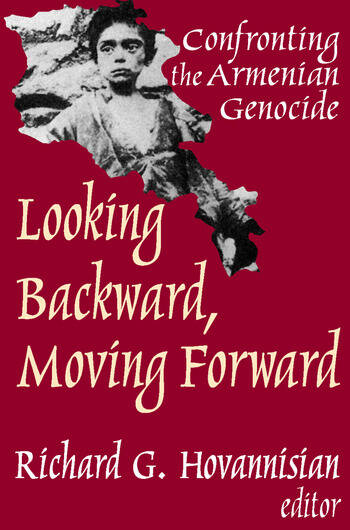 Looking Backward, Moving Forward Confronting the Armenian Genocide book cover