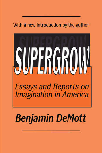 Supergrow Essays and Reports on Imagination in America book cover