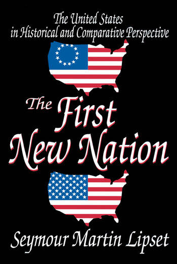 The First New Nation The United States in Historical and Comparative Perspective book cover