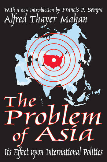 The Problem of Asia Its Effect upon International Politics book cover
