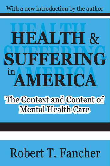 Health and Suffering in America The Context and Content of Mental Health Care book cover