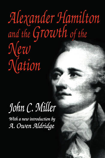 Alexander Hamilton and the Growth of the New Nation book cover