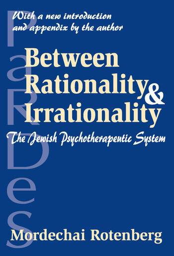 Between Rationality and Irrationality The Jewish Psychotherapeutic System book cover