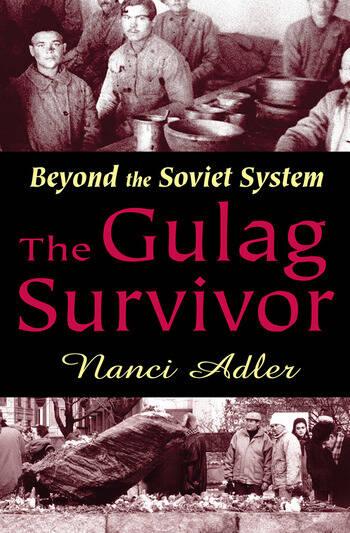 The Gulag Survivor Beyond the Soviet System book cover