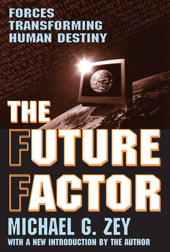The Future Factor Forces Transforming Human Destiny book cover