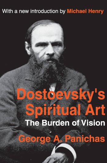 Dostoevsky's Spiritual Art The Burden of Vision book cover