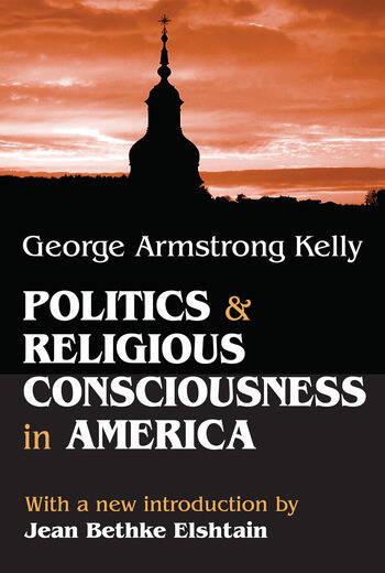 Politics and Religious Consciousness in America book cover