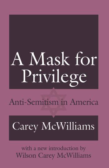 A Mask for Privilege Anti-semitism in America book cover