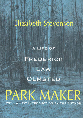 Park Maker Life of Frederick Law Olmsted book cover