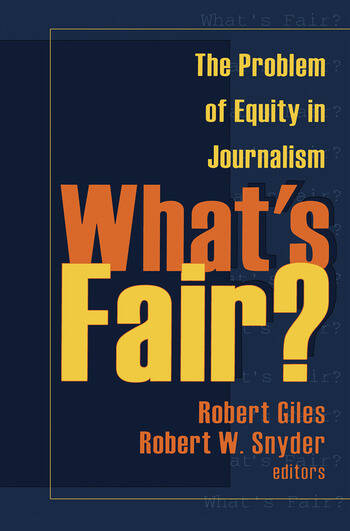 What's Fair? The Problem of Equity in Journalism book cover