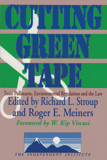 Cutting Green Tape Pollutants, Environmental Regulation and the Law book cover