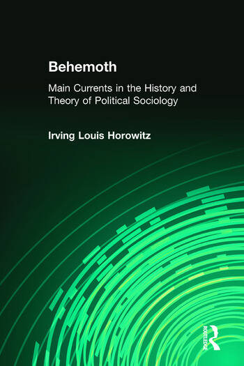 Behemoth Main Currents in the History and Theory of Political Sociology book cover