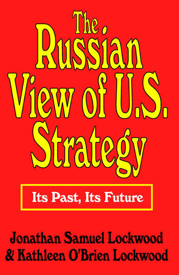 The Russian View of U.S. Strategy Its Past, Its Future book cover