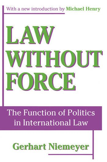 Law without Force The Function of Politics in International Law book cover