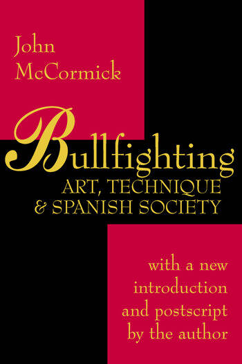 Bullfighting Art, Technique and Spanish Society book cover