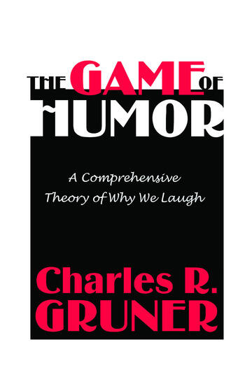 The Game of Humor A Comprehensive Theory of Why We Laugh book cover