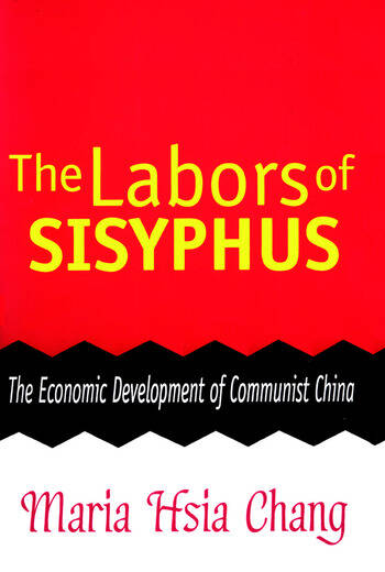 The Labors of Sisyphus Economic Development of Communist China book cover