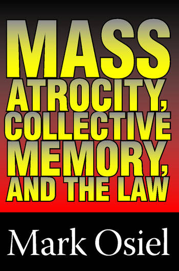 Mass Atrocity, Collective Memory, and the Law book cover