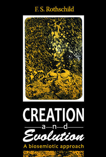 Creation and Evolution A Biosemiotic Approach book cover