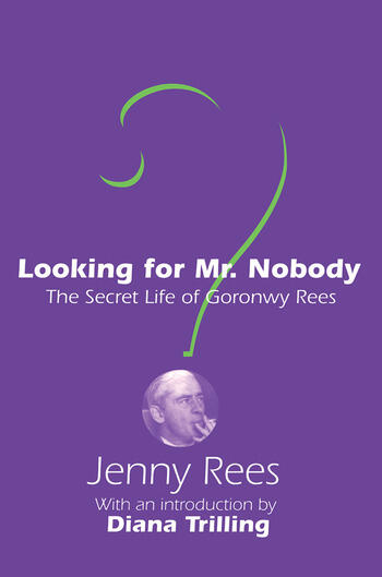 Looking for Mr. Nobody The Secret Life of Goronwy Rees book cover