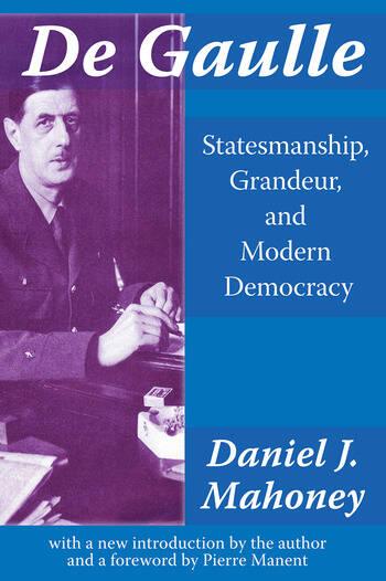 De Gaulle Statesmanship, Grandeur and Modern Democracy book cover