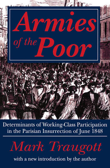 Armies of the Poor Determinants of Working-class Participation in in the Parisian Insurrection of June 1848 book cover