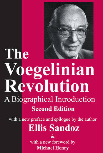 The Voegelinian Revolution A Biographical Introduction book cover