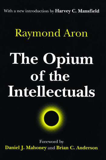 The Opium of the Intellectuals book cover