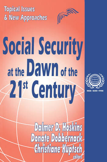 Social Security at the Dawn of the 21st Century Topical Issues and New Approaches book cover