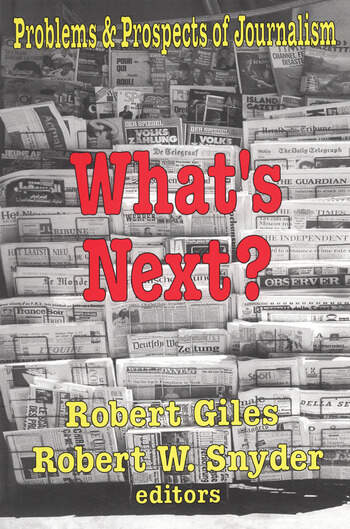 What's Next? The Problems and Prospects of Journalism book cover