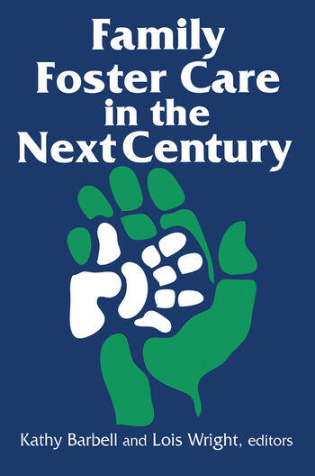 Family Foster Care in the Next Century book cover