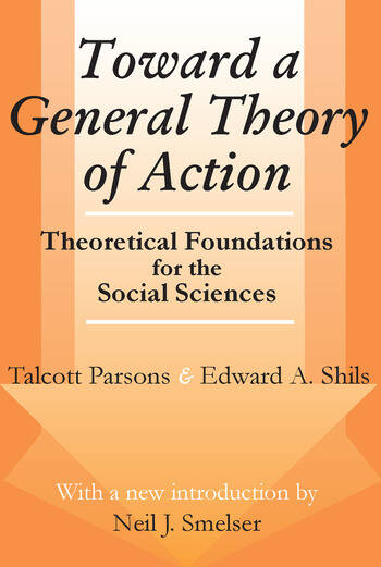 Toward a General Theory of Action Theoretical Foundations for the Social Sciences book cover