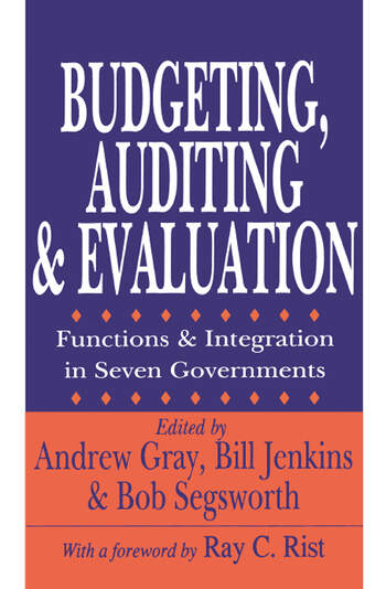 Budgeting, Auditing, and Evaluation Functions and Integration in Seven Governments book cover