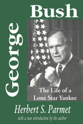 George Bush The Life of a Lone Star Yankee book cover