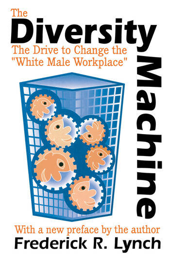The Diversity Machine The Drive to Change the White Male Workplace book cover