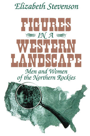 Figures in a Western Landscape Men and Women of the Northern Rockies book cover