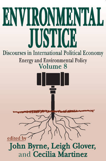 Environmental Justice International Discourses in Political Economy book cover