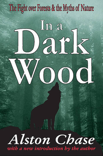 In a Dark Wood A Critical History of the Fight Over Forests book cover