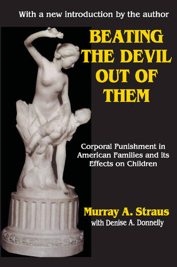 Beating the Devil Out of Them Corporal Punishment in American Children book cover