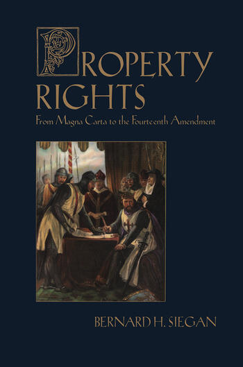 Property Rights From Magna Carta to the Fourteenth Amendment book cover