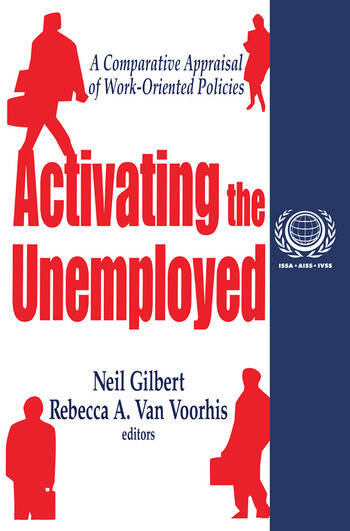 Activating the Unemployed A Comparative Appraisal of Work-Oriented Policies book cover