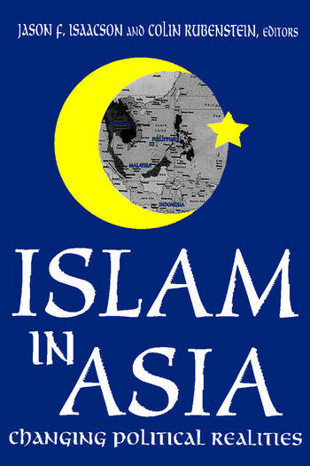 Islam in Asia Changing Political Realities book cover