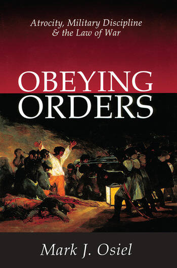 Obeying Orders Atrocity, Military Discipline and the Law of War book cover