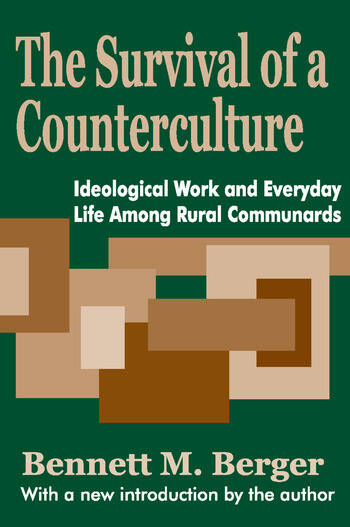 The Survival of a Counterculture Ideological Work and Everyday Life among Rural Communards book cover