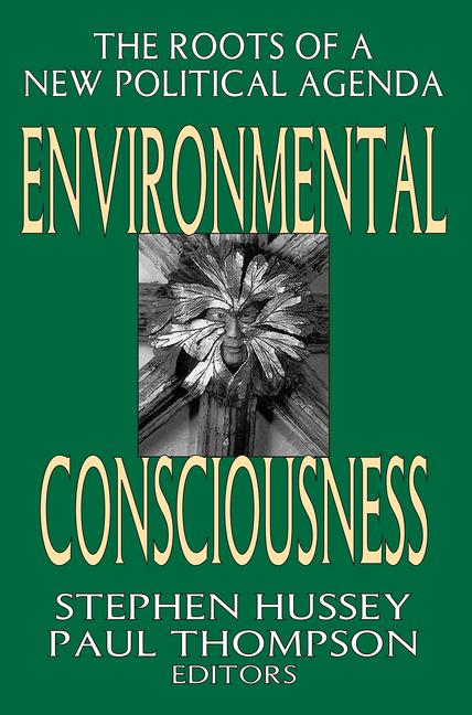 Environmental Consciousness The Roots of a New Political Agenda book cover